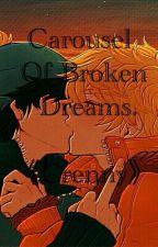 Carousel Of Broken Dreams. || Crenny by MeLlYHeAD
