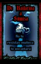 De Bailarina A Sumisa by citlalijackson777