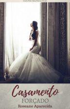 Casamento Forçado.  by roseaneaparecida1800