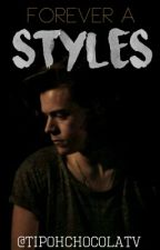 Forever A Styles ||H.S BR|| Book 2° by tipohchocolatv