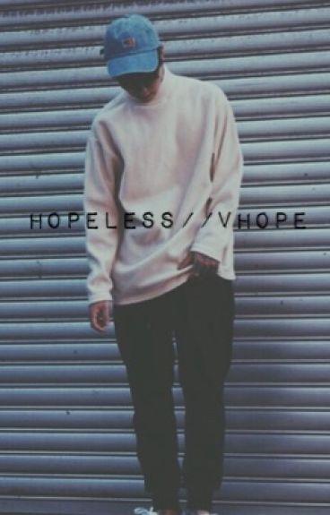 Hopeless//vhope