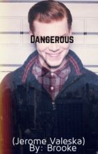 Dangerous (Jerome Valeska) by 11Big_Geek_Brooke11