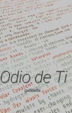 Odio de Ti...;rdg by gabhella