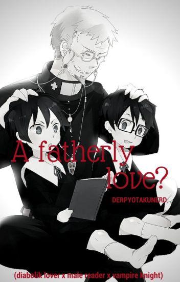 A Fatherly love? (diabolik lover x male reader x vampire