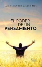 El Poder de Un Pensamiento by LuisalejandroVR