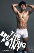 The Breaking Point by loveprinceton