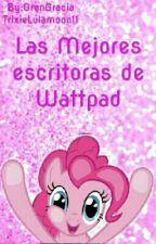 Las Mejores Escritoras En Wattpad. by TrixieLulamoon11