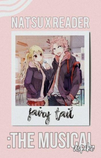 Fairy Tail High THE MUSICAL: Natsu X Reader