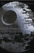 Things Only Star Wars Geeks Understand by DarthAppaloosa