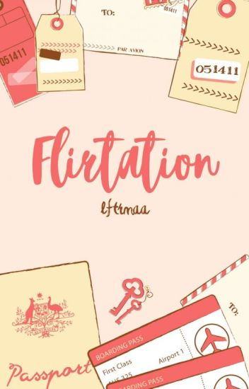 Flirtationship.
