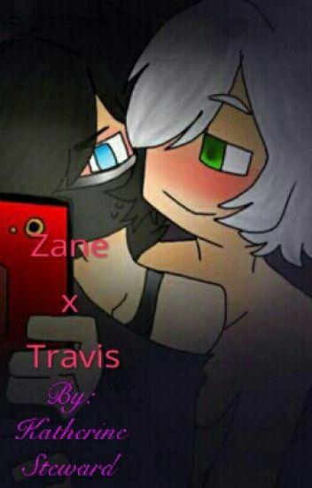 Zane X Travis