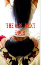 The Girl Next Door by Qveen_Keylaa