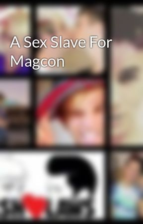 A Sex Slave For Magcon by AlexxiMariee