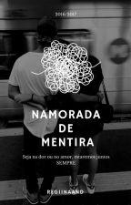 Namorada de Mentira [EM REVISÃO] by RegiinaAnd