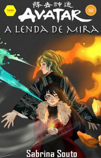 Avatar : A Lenda de Mira [LIVRO 3] (Wattys 2017)