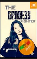 The Goddess Fighter (On Going/Revising) by rosie231961