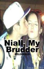 Niall, My Brudder || 1D by meleamalik