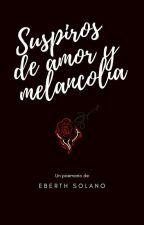 Suspiros de amor y melancolía © by EberthSolano