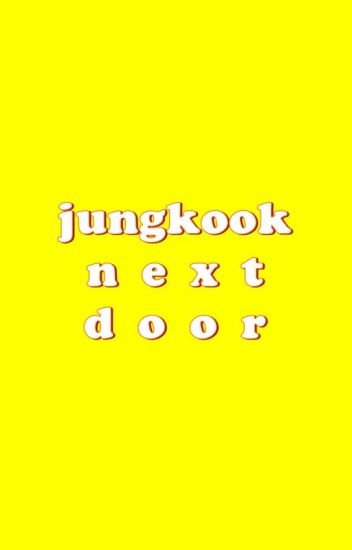 Jungkook Next Door [BTS FF]