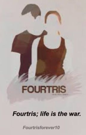 Fourtris: Life is the War. by Fourtrisforever10