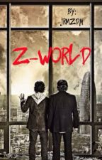 Z-World [Réécriture] by JRMZDN