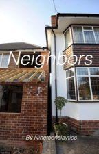 Neighbors  by nineteenslayties