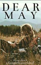 Dear May by afangirlsworldXD
