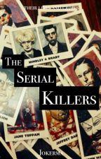 The Serial Killers by JOKERMA