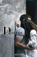 Destiny [T.1] by nia2706