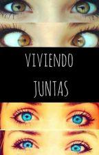 Viviendo Juntas [Naikoshiet] by Cosssmika