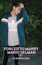 Forced to Marry Mario Selman  by 1d-marioselman