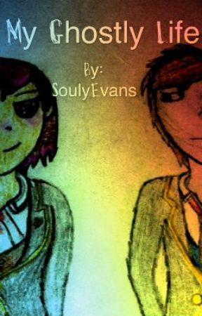 My Ghostly Life by SoulyFREAK