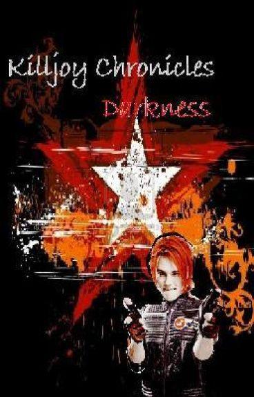 Killjoy Chronicles (Part one - Darkness)