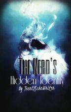 The Nerd's Hidden Identity by TeenClicheWriter