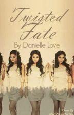 Twisted Fate by Danigirlrocks