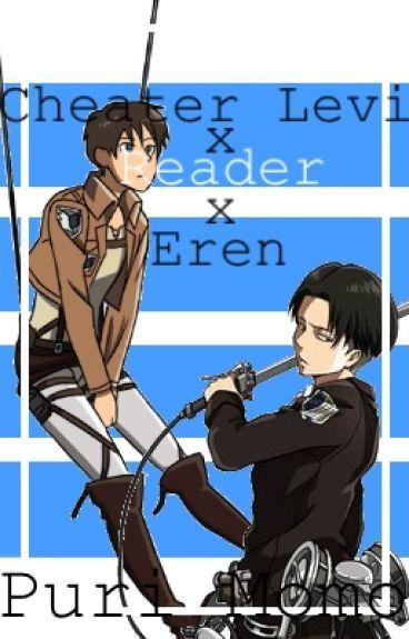 Cheater Levi x reader x Eren