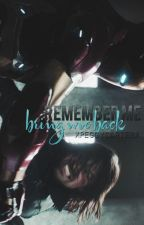 Remember Me (Bring Me Back) by xpeggycarterx