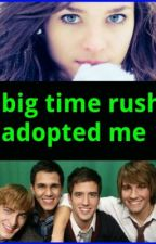 big time rush adopted me (on hold) by ilovelucy4ever