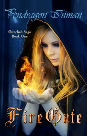 Fire Gate: Shinehah Saga #1 by PendragonInman