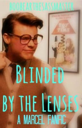 Blinded by the Lenses - a Marcel Styles fanfiction by aquahoran