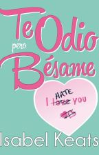 Te odio, pero bésame by isabelkeats