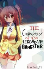 The Comeback of the Legendary Gangster by StarFall_01