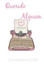 Querido Alguien (Vol. 1)  by sweetheart088