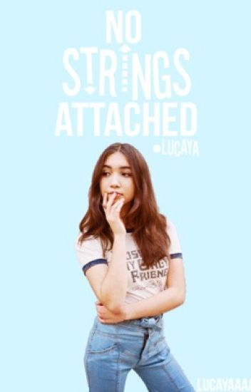 No Strings Attached •LUCAYA