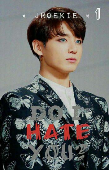 Do i hate you? (Jungkook x reader)