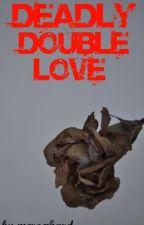 Deadly Double Love by meroxhard