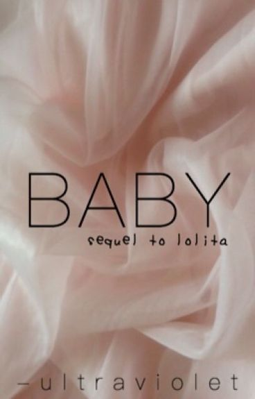 baby ; tronnor [sequel to lolita]