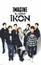 iKON and YOU (Part I) by kukiwwwww