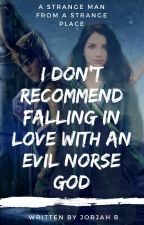 I Don't Recommend Falling In Love With An Evil Norse God by Sandwich_day