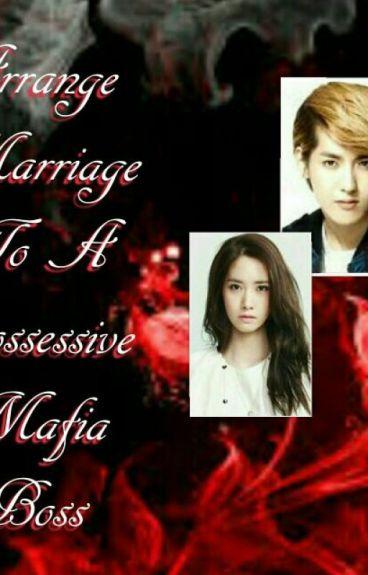 Arrange Marriage To A Possessive Mafia Boss
